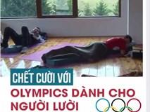 Chết cười với Olympics dành cho người lười