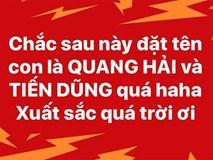 Đặt tên con là Quang Hải hay Tiến Dũng - câu hỏi hot nhất Facebook lúc này!