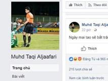 Facebook giả mạo trọng tài Singapore mọc lên như nấm và bị 'ném đá'