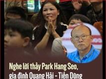 Nghe lời thầy Park Hang Seo, gia đình Quang Hải - Tiến Dũng không đi Trung Quốc xem con thi đấu