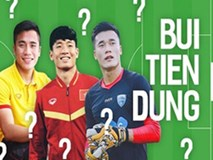 """U23 Việt Nam có 3 cầu thủ mang tên """"Bui Tien Dung"""" trên sân khiến fan quốc tế cực kì bối rối!"""