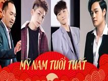 Những mỹ nam tuổi Tuất điển trai, tài năng nhất showbiz Việt