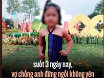 Bé gái 4 tuổi ở Bình Phước nghi bị người quen bắt cóc, đã tử vong cách nhà 4km