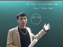 """Thầy giáo dạy toán """"trổ tài"""" phân tích vẻ đẹp của Thúy Vân - Thúy Kiều"""