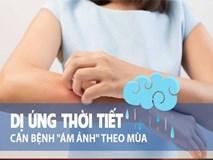 Chuyên gia hướng dẫn cách phòng ngừa bệnh dị ứng thời tiết mỗi khi giao mùa