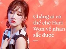 Hari Won là phụ nữ loại 1, rất hiếm trong showbiz Việt!