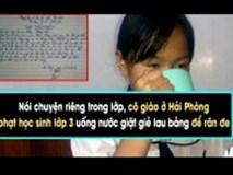 Hải Phòng: Học sinh bị phạt súc miệng bằng nước giặt giẻ lau bảng