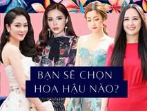 Giữa dàn Hoa hậu xinh đẹp và giỏi giang này, bạn sẽ chọn ai ngồi ghế giám khảo Hoa hậu Việt Nam 2018?