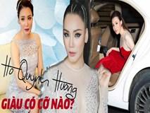 Sự giàu có của Hồ Quỳnh Hương sau khi tuyên bố rút khỏi làng giải trí
