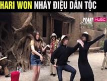 CHẾT CƯỜI: Hari Won lôi kéo mẹ và em gái Trấn Thành nhảy vũ điệu dân tộc theo phong cách 'bá đạo'