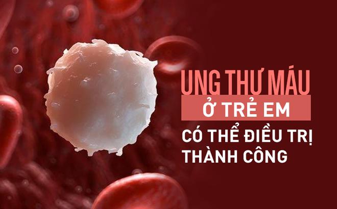 Ung thư máu hay gặp ở trẻ em nhất: Cơ hội sống đến 85% nếu bố mẹ nhận ra các dấu hiệu sớm-1