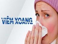 Bị viêm xoang mũi nhất định phải biết những điều này để tránh biến chứng nguy hiểm