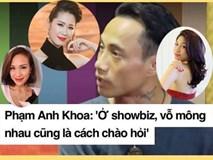 Sao Việt phản đối Phạm Anh Khoa: 'vỗ mông là chào hỏi bình thường trong showbiz'