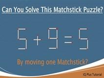 Di chuyển một que diêm để phép tính 5 + 9 = 5 thành đúng