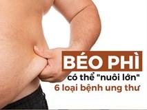 Béo phì có thể dẫn đến ít nhất 6 loại ung thư, chuyên gia gợi ý cách giảm cân hiệu quả