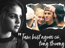 Đừng khóc cho 8 năm của Selena Gomez: 'Cuối cùng cũng có thể nói một câu, thanh xuân ấy bên nhau tôi chưa hề hối tiếc'