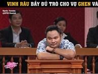 Vinh Râu bày đủ trò chỉ mong Minh Trang ghen và cái kết
