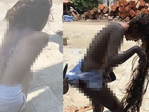 Xác minh thông tin cô gái bị đánh ghen, lột đồ kinh hoàng ở Hà Nội
