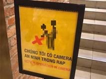 Thực hư tấm biển thông báo ''Chúng tôi có camera an ninh trong rạp'' được cho là của CGV đang lan tràn trên MXH