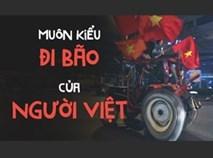 Muôn kiểu đi bão cổ vũ U23 Việt Nam của người hâm mộ