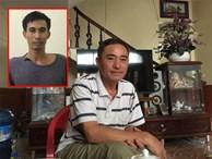 Bố nghi phạm giết 2 vợ chồng ở Hưng Yên: 'Gia đình nuôi dạy tử tế mà giờ nó đổ đốn thế'