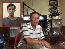 Bố nghi phạm giết 2 vợ chồng ở Hưng Yên: