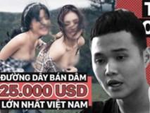 Toàn cảnh về đường dây bán dâm lớn nhất Việt Nam, tập hợp toàn Á hậu, MC, người mẫu