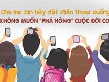 Trước khi đẻ bạn phải có kiến thức đã, đừng hại con bạn vì cái điện thoại