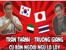 Trấn Thành - Trường Giang trổ tài ngoại ngữ cực lầy lội