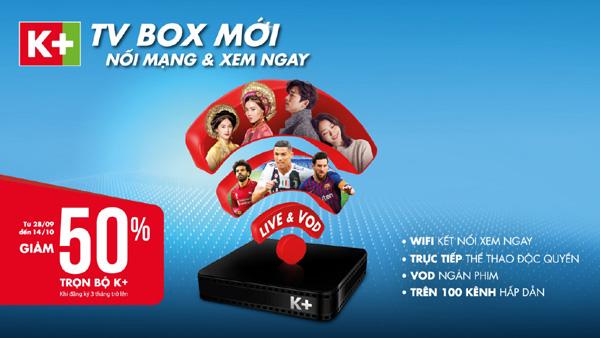K+ giảm giá 50% trọn bộ thiết bị TV Box-2