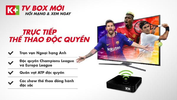 K+ giảm giá 50% trọn bộ thiết bị TV Box-3