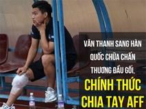 Vũ Văn Thanh đứt dây chằng, chia tay AFF Cup 2018