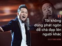Tùng Dương: Bắt tôi chọn sống hoặc chết thì tôi mới hát