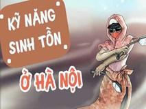 Kỹ năng sinh tồn ở Hà Nội ai cũng phải nắm rõ nếu không muốn bị