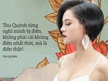 'My Sói' Thu Quỳnh: Từng trầm cảm, nghĩ mình bị điên và cú bừng tỉnh thay đổi cả cuộc đời