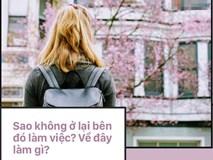 Du học sinh về nước bị hỏi những câu 'kém sang' đến nực cười: Còn nhớ Tiếng Việt không? Thành Việt kiều rồi nhỉ?