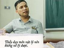 Thầy giáo 'Thiên hạ đệ nhất dạy Lý' Dương Văn Cẩn: Người kinh doanh Dịch Vụ Cười với tiêu chí