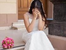 Cô dâu sắp cưới bị chú rể dọa:
