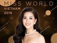 Trước giờ G chung kết Miss World 2018, nhìn lại hành trình 'càng chơi càng hay' của mỹ nhân 10x Trần Tiểu Vy