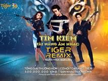 Đánh thức tài năng âm nhạc cùng Tiger Remix 2019