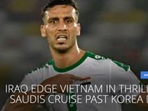 FIFA: 'Trận Việt Nam vs Iraq như phim kinh dị'