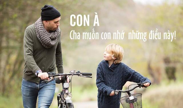 7 điều cha đúc kết cả đời để dạy con: Câu thứ 6 vận vào ai cũng đúng, muốn nên người thì đừng bao giờ quên-1