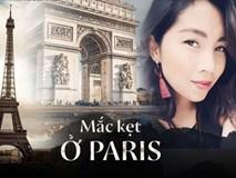 Mắc kẹt ở Paris - Lời cầu cứu sau 33 ngày