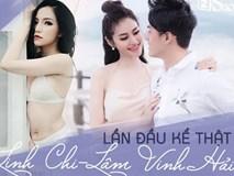 Chỉ đến khi lấy Lâm Vinh Hải rồi, người mẫu Linh Chi mới chịu LẦN ĐẦU NÓI THẬT: 'Vợ cũ của chồng tôi là người đáng khinh'