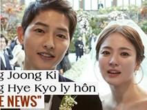 Đại diện Song Joong Ki - Song Hye Kyo trả lời độc quyền báo Trung trước tin ly hôn vì ngoại tình: