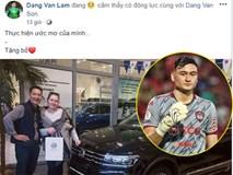 Mới sang Thái thi đấu hơn 1 tháng, Đặng Văn Lâm đã mua xe hơi tiền tỷ cho bố mẹ