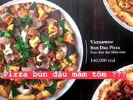 Pizza bún đậu mắm tôm: sự kết hợp khiến cộng đồng mạng 'nghe thôi đã muốn chao đảo'