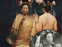 2 thú chơi của Từ Hy Thái hậu khiến bách tính phẫn uất, người hầu sợ hãi