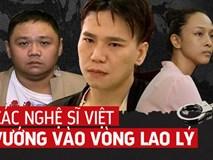 Trước Châu Việt Cường, những sao Việt từng rơi vào vòng lao lý, đánh mất cả sự nghiệp