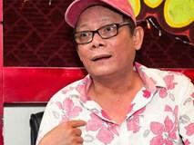 Diễn viên hài Tấn Hoàng: 40 năm thuê nhà, cầu nguyện bệnh là chết ngay